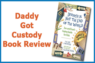Divorce is Not the End of the World, Book Review by Fred Campos https://www.daddygotcustody.com
